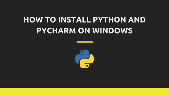 How to install Python and PyCharm IDE on Windows
