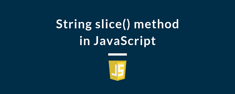 String slice() method in JavaScript
