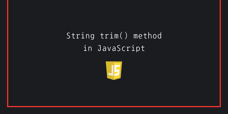 String trim() method in JavaScript