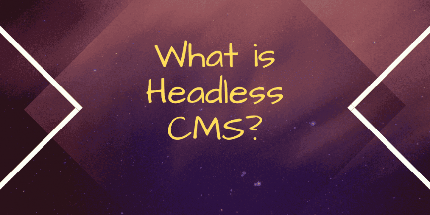 What is headless CMS?
