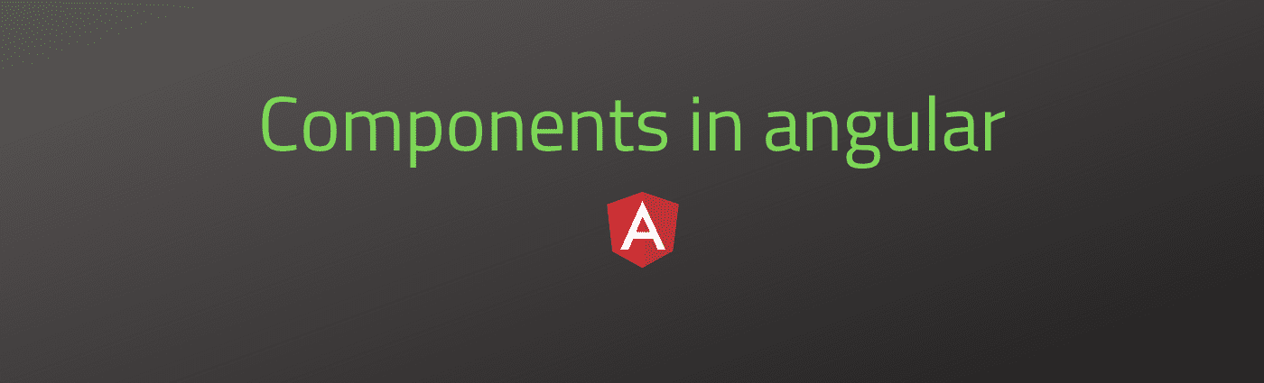 Components in angular