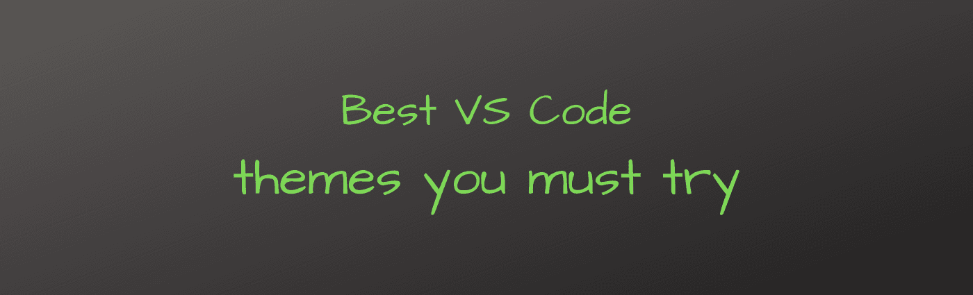 Best VSCode themes you must try