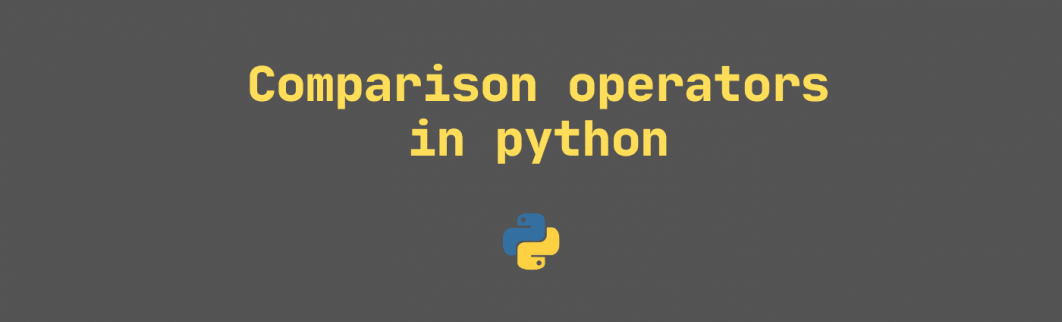 Comparison operators in python