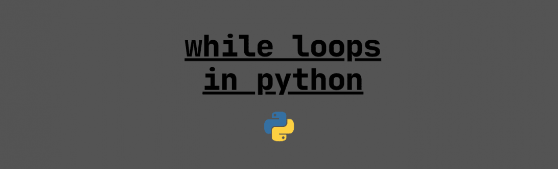 while loops in python